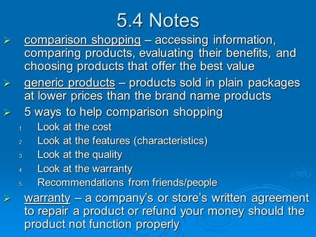 5.4 Notes  comparison shopping – accessing information, comparing products, evaluating their benefits, and choosing products that offer the best value.