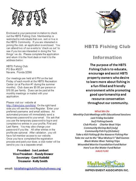 HBTS Fishing Club Information Enclosed is your personnel invitation to check out the HBTS Fishing Club. Membership is restricted to individuals that own,