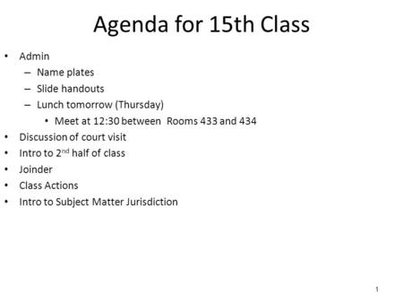 Agenda for 15th Class Admin Name plates Slide handouts