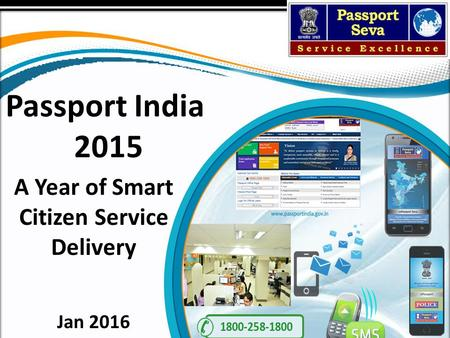 Passport India 2015 A Year of Smart Citizen Service Delivery Jan 2016.