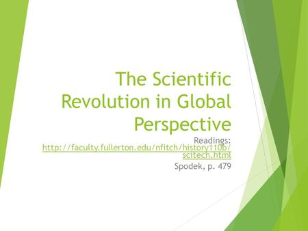 The Scientific Revolution in Global Perspective Readings:  scitech.html