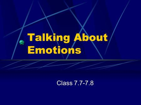 Talking About Emotions Class 7.7-7.8. Look at these 2 lists: List #1 Happy Excited Positive Relieved Joyful List #2 Sad Worried Negative Disappointed.