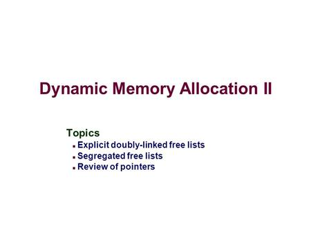 Dynamic Memory Allocation II