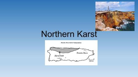 Northern Karst. Northern Karts Rocky Region located between the interior mountain ranges and the northern coastal plain. Its is made up of limestone https://www.youtube.com/watch?v=1tYY6hA2rPwhttps://www.youtube.com/watch?v=1tYY6hA2rPw.