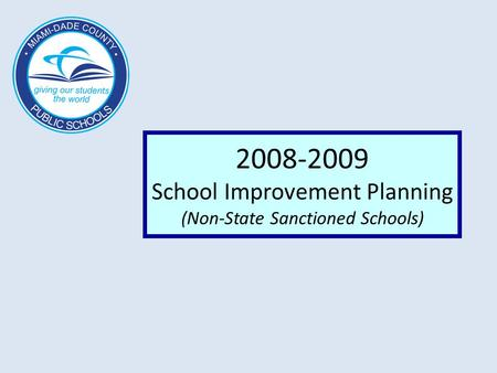 2008-2009 School Improvement Planning (Non-State Sanctioned Schools)