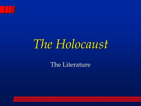The Holocaust The Literature. Anti-Semitism : A Brief History l Definition: prejudice against Jews –Social, economic, and political discrimination l In.