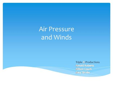 Air Pressure and Winds. Air Pressure : The weight of the atmosphere as measured at a point on the earth's surface.  How do differences in air pressure.