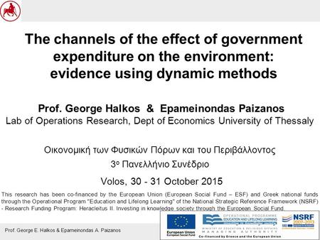 1 Prof. George E. Halkos & Epameinondas A. Paizanos The channels of the effect of government expenditure on the environment: evidence using dynamic methods.
