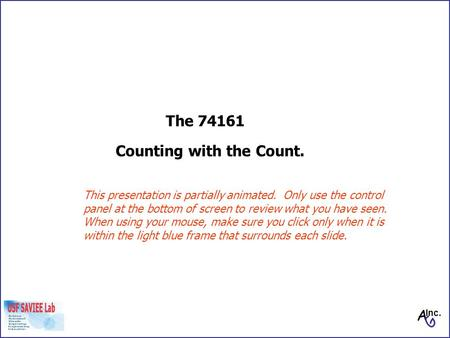 Counting with the Count. This presentation is partially animated. Only use the control panel at the bottom of screen to review what you have seen. When.