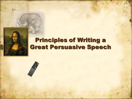 Principles of Writing a Great Persuasive Speech. Beginning Your Speech First impressions are very important. A poor beginning may distract or alienate.
