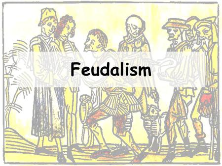 Feudalism. A Darker Dark Age? Charlemagne died in 814 A.D. –What happens to an empire when a strong leader dies? As a result, the Carolingian Empire was.