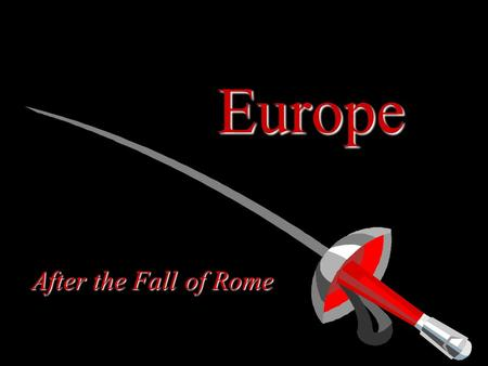 Europe After the Fall of Rome.