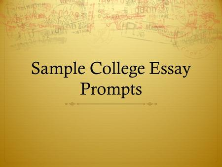 Sample College Essay Prompts. Barnard College Pick one woman in history or fiction to converse with for an hour and explain your choice. What would you.
