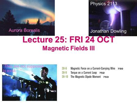 Lecture 25: FRI 24 OCT Magnetic Fields III