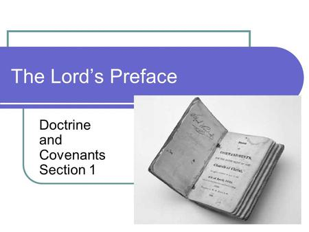 The Lord's Preface Doctrine and Covenants Section 1.