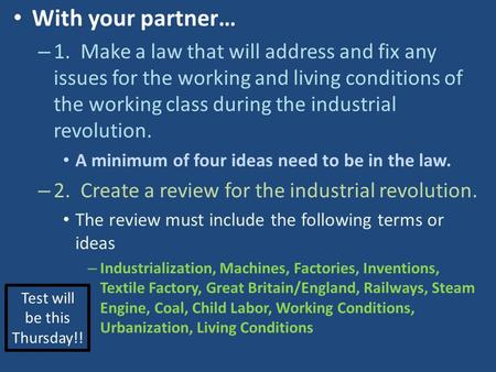 With your partner… – 1. Make a law that will address and fix any issues for the working and living conditions of the working class during the industrial.