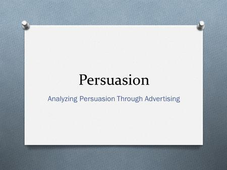 Analyzing Persuasion Through Advertising