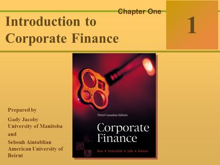 McGraw-Hill Ryerson © 2003 McGraw–Hill Ryerson Limited 1-0 Corporate Finance Ross  Westerfield  Jaffe Sixth Edition 1 Chapter One Introduction to Corporate.