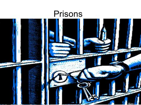 Prisons. Also referred to as penitentiary and correctional facilities People in prison are said to be incarcerated.