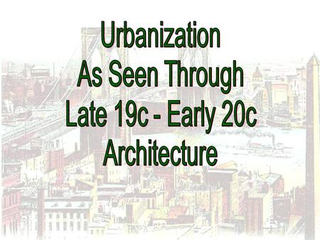 Characteristics of Urbanization During the Gilded Age 1.Megalopolis. 2.Mass Transit. 3.Magnet for economic and social opportunities. 4.Pronounced class.