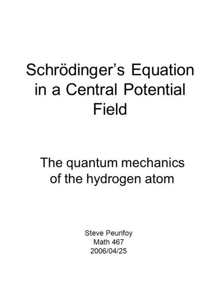 Schrödinger's Equation in a Central Potential Field