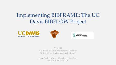 Implementing BIBFRAME: The UC Davis BIBFLOW Project