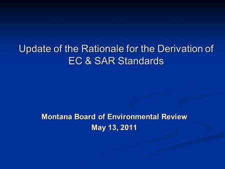 Update of the Rationale for the Derivation of EC & SAR Standards Montana Board of Environmental Review May 13, 2011.