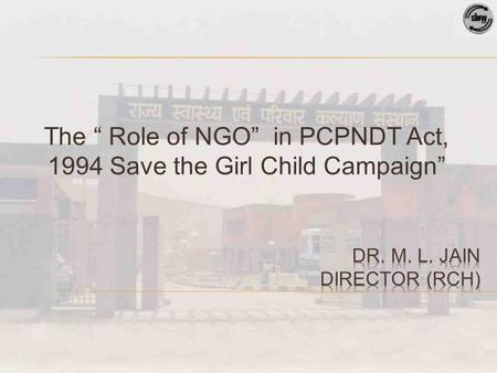 "The "" Role of NGO"" in PCPNDT Act, 1994 Save the Girl Child Campaign"""