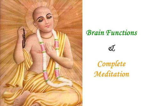 Brain Functions & Complete Meditation. Brain Functions.