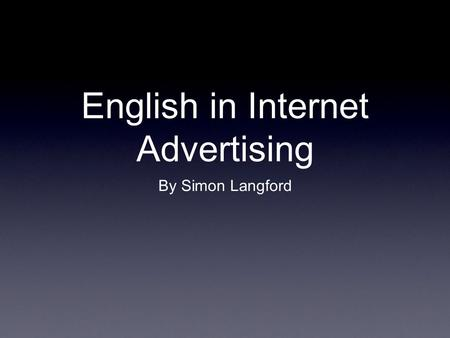English in Internet Advertising By Simon Langford.