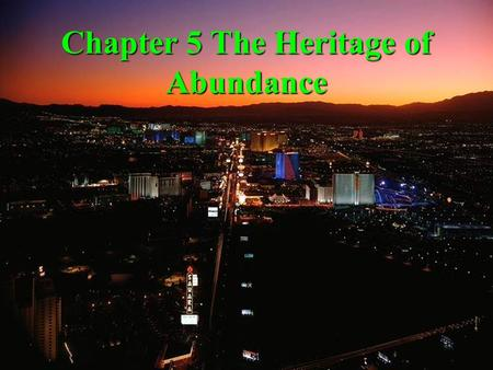Chapter 5 The Heritage of Abundance
