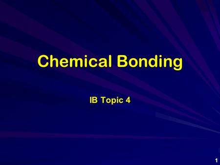 Chemical <strong>Bonding</strong> IB Topic 4 1. Types of Chemical <strong>Bonding</strong> IonicCovalentMetallic 2.