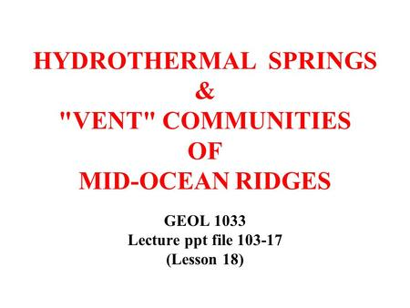 HYDROTHERMAL SPRINGS & VENT COMMUNITIES OF MID-OCEAN RIDGES
