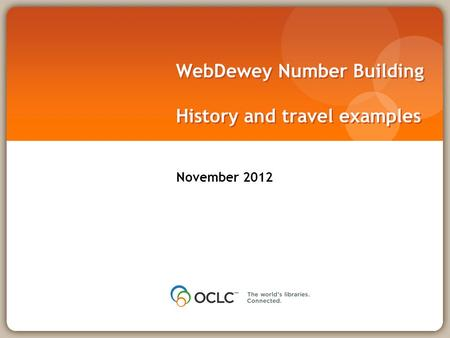 WebDewey Number Building History and travel examples November 2012.