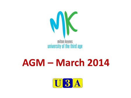 AGM – March 2014. Members – 28 th Feb 2014 1266 almost 5% growth.