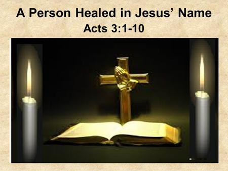 A Person Healed in Jesus' Name Acts 3:1-10