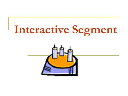 Interactive Segment. Interactive Lecture ILLLS Interactive Segment student generated questions problem solving generating ideas controversial topics.
