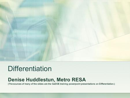 Differentiation Denise Huddlestun, Metro RESA