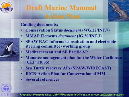 Alessandra Vanzella-Khouri, SPAW Programme Officer, Draft Marine Mammal Action Plan Guiding documents: Conservation Status.