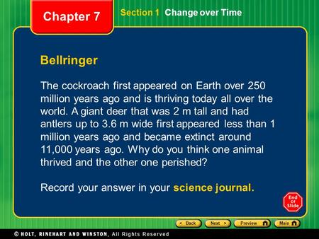 < BackNext >PreviewMain Section 1 Change over Time Bellringer The cockroach first appeared on Earth over 250 million years ago and is thriving today all.
