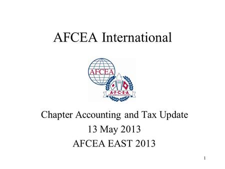 1 AFCEA International Chapter Accounting and Tax Update 13 May 2013 AFCEA EAST 2013.