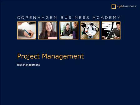 Project Management Risk Management. Project Management © 2009 Olaf Passenheim & Ventus Publishing ApS ISBN 978-87-7681-487-8.