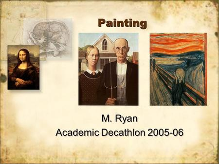 PaintingPainting M. Ryan Academic Decathlon 2005-06 M. Ryan Academic Decathlon 2005-06.