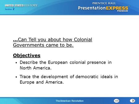Chapter 25 Section 1 The Cold War Begins Section 2 The American Revolution Describe the European colonial presence in North America. Trace the development.