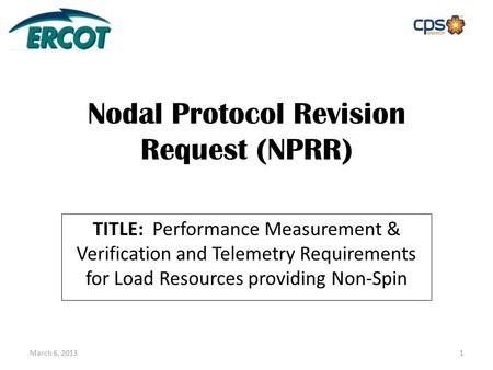 Nodal Protocol Revision Request (NPRR) TITLE: Performance Measurement & Verification and Telemetry Requirements for Load Resources providing Non-Spin March.