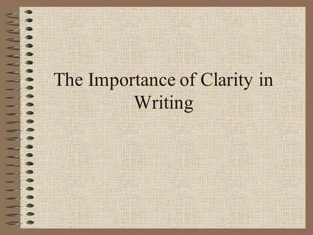 clarity in writing Clarity rubricpdf sentence clarity 3 2 1 0 uses complete sentences most sentences are complete no sentences are complete no attempt was made.