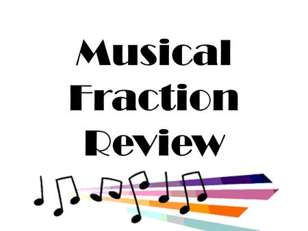 Musical Fraction Review