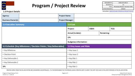 DOCUMENT #0300-0375-005-D REVISION #1.0 TITLEPROGRAM/PROJECT REVIEW FORM EFFECTIVE DATE3/30/15 Agency: Project Name: Business Owner(s): Project Manager: