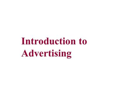 Introduction to Advertising.
