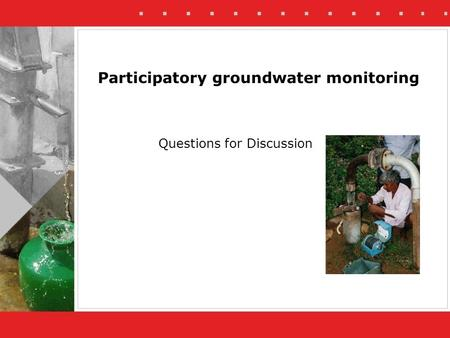 Participatory groundwater monitoring Questions for Discussion.